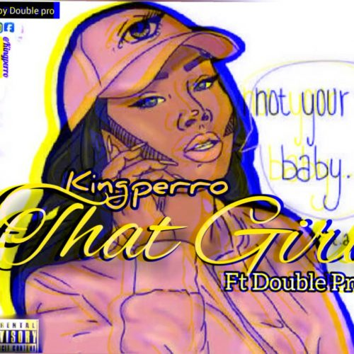 Kingperro – That Girl [Mp3 Download]