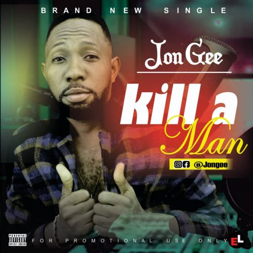 Jon Gee – Kill A Man [ Mp3 Download]