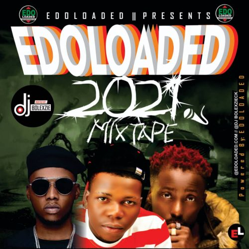 Edoloaded 2021 Mixtape Ft. Dj Bolexzie Ck [Download Mix]