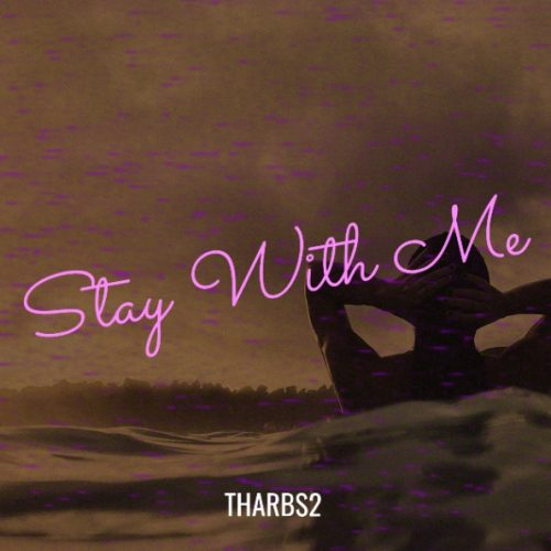 Tharbs2 – Stay With Me [Mp3 Download]