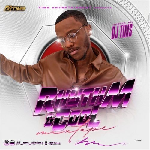 DJ Tims – Rhythm And Cool Mix [Download Mix]