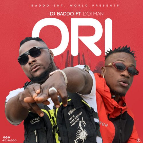 Dj Baddo – Ori Ft. Dotman [Mp3 Download]