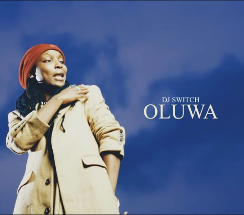 Dj Switch – Oluwa [Audio + Video Download]