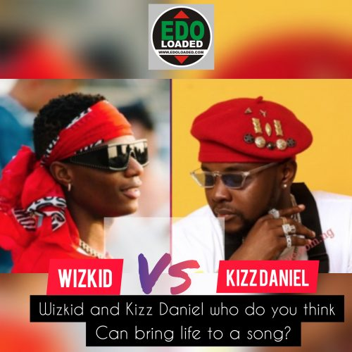 Between Wizkid And Kizz Daniel Who Can Bring Life To A Song