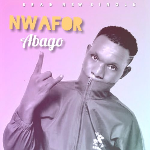 Nwafor – Abago [Mp3 Download]