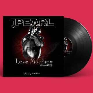 Jpearl ft Kruzzy – Love Machine [Mp3 Download]