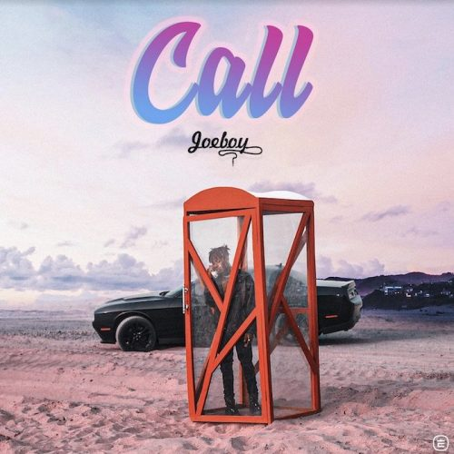 Joeboy – Call [Mp3 Download]