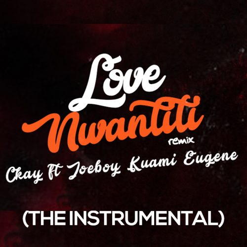 [Download Instrumental] Ckay – Love Nwantiti