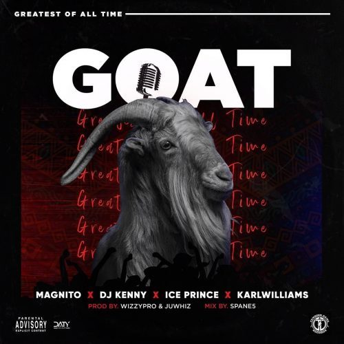 Magnito – Goat Ft. DJ Kenny X Ice Price X Karl Williams [Mp3 Download]