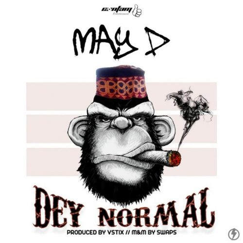 May D – Dey Normal [Mp3 Download]