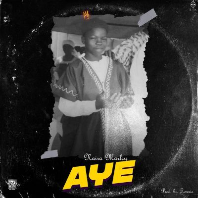 Naira Marley – Aye (Prod. By Rexxie) Mp3 Download.