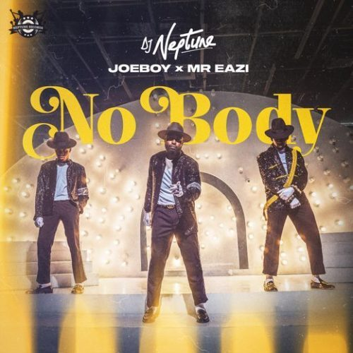 Dj Neptune X Joeboy X Mr Eazi – Nobody [Mp3 Download]