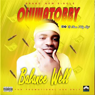 DOWNLOAD MP3: Oluwatobby – Balance Well