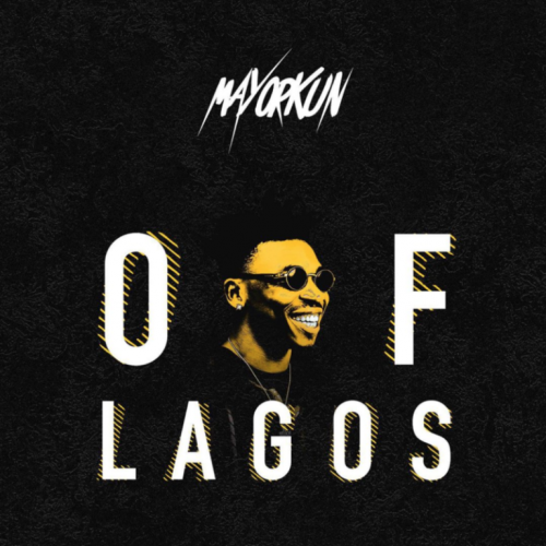 Mayorkun – Of Lagos [Mp3 Download]