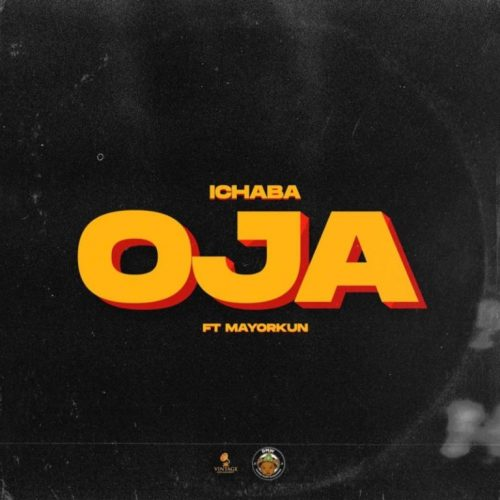 Ichaba – Oja ft. Mayorkun [Mp3 Download]