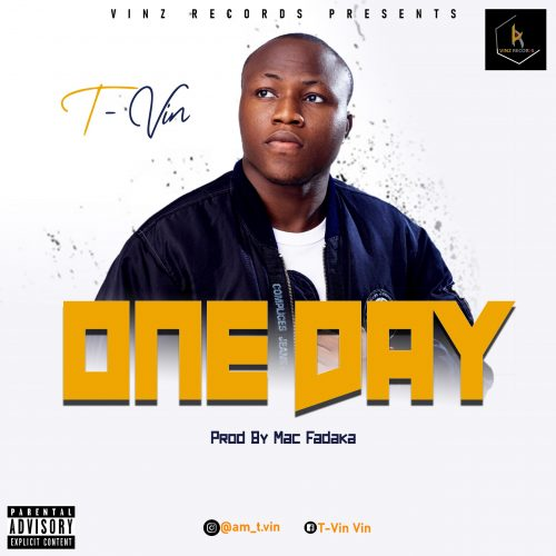 T-Vin – One Day (Prod. By Mac Fadaka) Mp3 Download