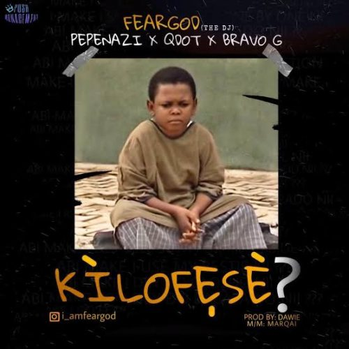 Pepenazi – Kilofeshe x Qdot x Bravo G [Mp3 Download]
