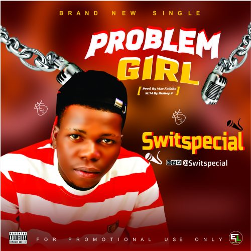 Switspecial – Problem Girl [Mp3 Download]