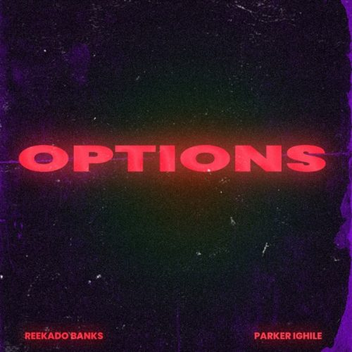 Reekado Banks – Options Ft. Parker Ighile [Mp3 Download]