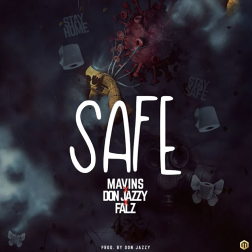 Mavins – Safe Ft. Don Jazzy X Falz [Mp3 Download]