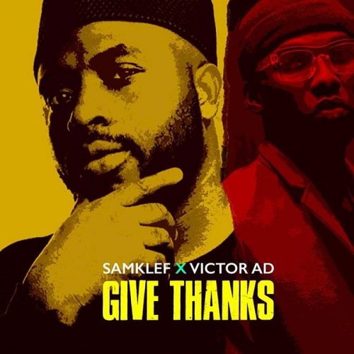 Samklef – Give Thanks Ft. Victor Ad [Mp3 Download]