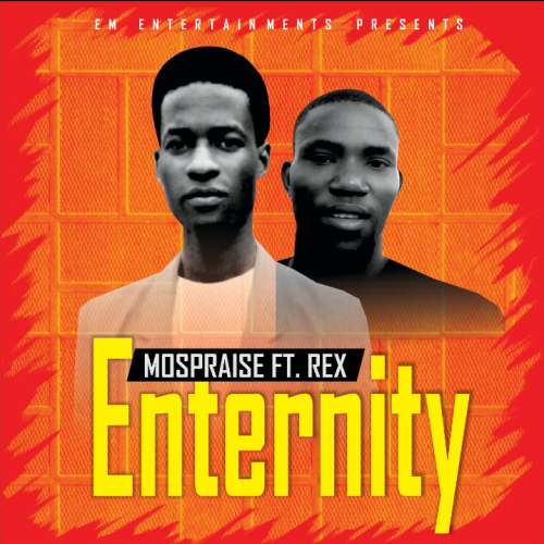 Mospraise – Enternity Ft Rex [Mp3 Download]