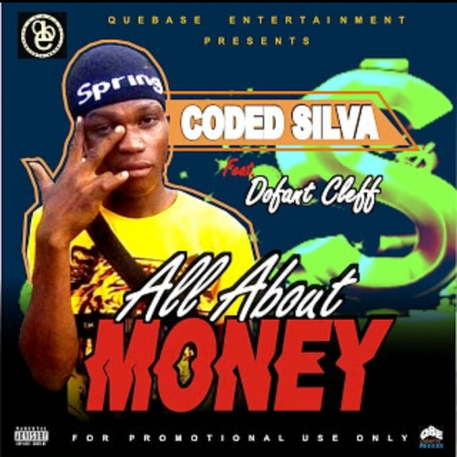 Coded Silva – All About Money Ft. Dofant Cleff [Mp3 Download]