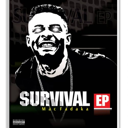 Mac Fadaka – Survival EP [Download Ep]