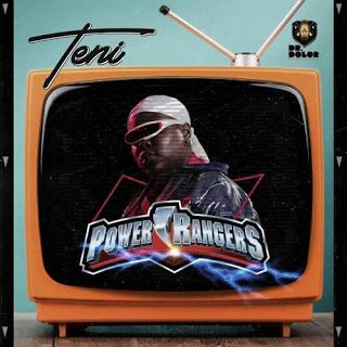 Teni – Power Rangers [Mp3 Download]