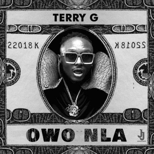 Terry G – Owo Nla [Mp3 Download]