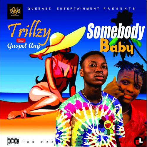 Trillzy – Somebody Baby Ft. Gaspel Any [Mp3 Download]