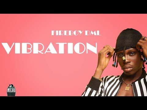 Fireboy DML – Vebration [Mp3 Download]