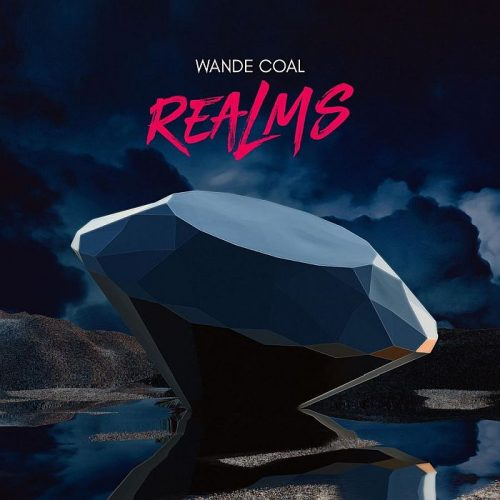 "[Full EP] Wande Coal – ""Realms"