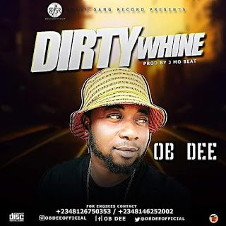Ob Dee – Dirty Whine [Mp3 Download]