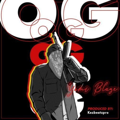 Yomi Blaze – Og [Mp3 Download]