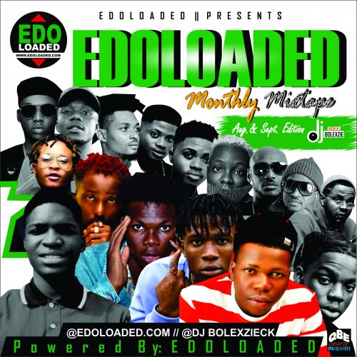 Edoloaded Ft. Dj Bolexzie – El Monthly Mixtape [Aug. & Sept. Edition]