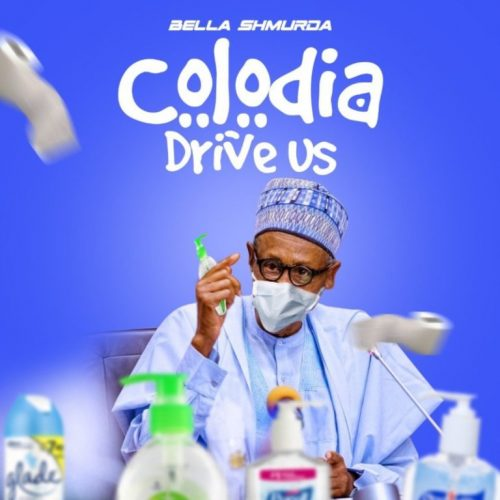 Bella Shmurda – Colodia Drive Us [Mp3 Download]