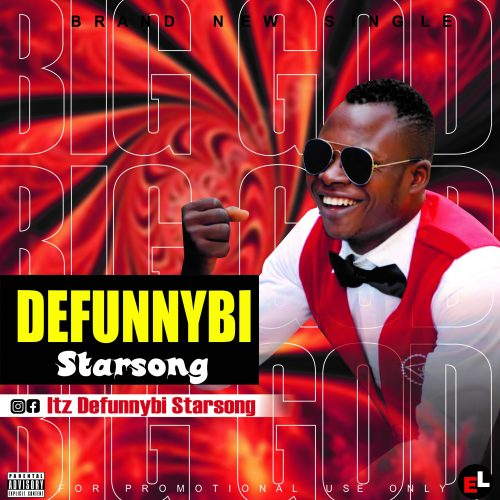 Defunnybi Starsong – Big God (Thankful) Mp3 Download