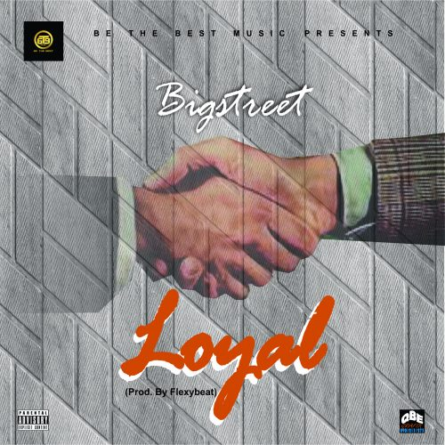 Big Street – Loyal [Mp3 Download]