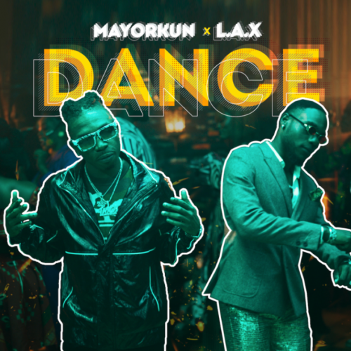 Mayorkun – Dance (Oppo) x L.A.X – Dance (Oppo) [Mp3 Download]