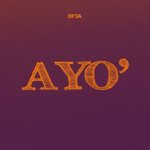 Di' Ja – Ayo (Prod. By Psykeson) Mp3 Download.