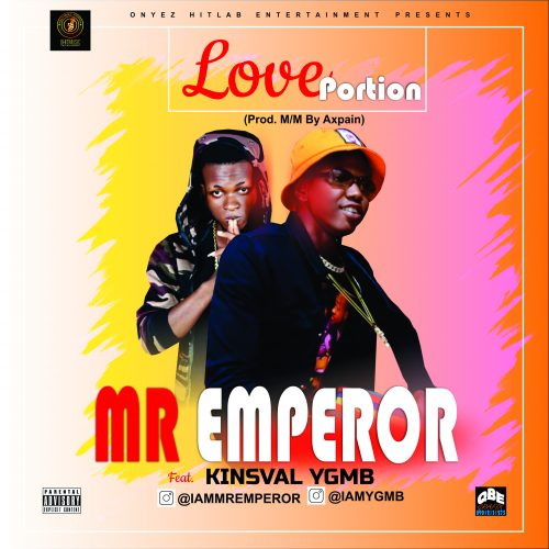 Mr Emperor – Love Portion Ft. YGMB [Mp3 Download]