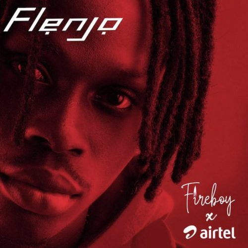 Fireboy DML X Airtel – Flenjo [Mp3 Download]