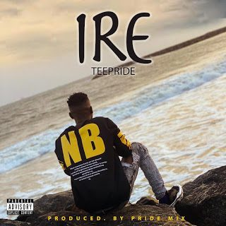 Tee Pride – Ire [Mp3 Download]