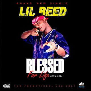 Lil Beed – Blessed For Life [Mp3 Download]