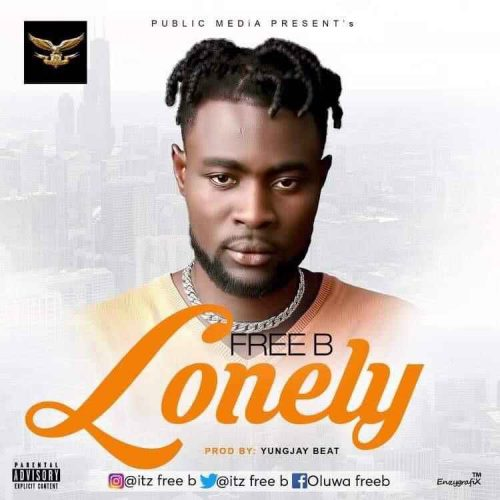 Free B – Lonely (Prod. Yung Jay) Mp3 Download