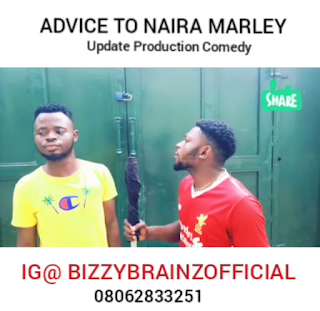 [Comedy Video] Bizzybrainz – Advice To Naira Marley