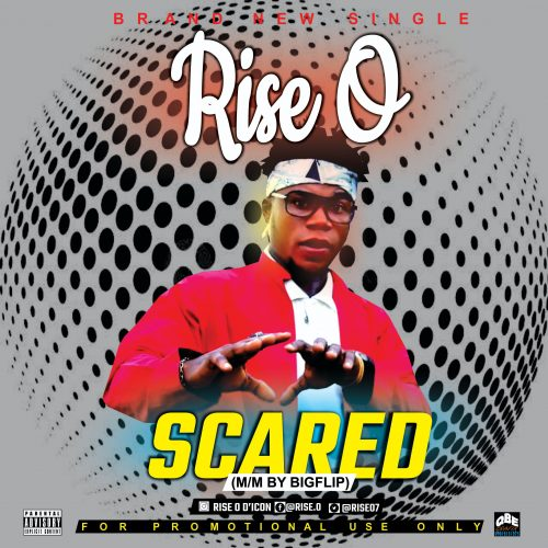 Rise O – Scared (Mixed By Bigflip ) [Mp3 Download]