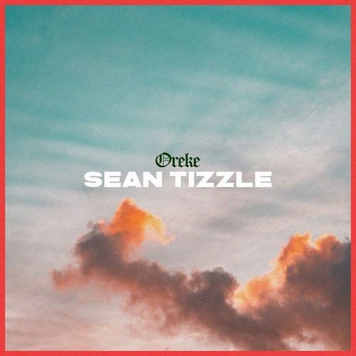 Sean Tizzle – Oreke [Mp3 Download]
