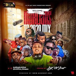 DOWNLOAD MIXTAPE: DJ Op Dot – Welcome Marlians To 2020 Mix.